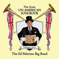 cover_art-Ed_Palermo_Big_Band-The_Great_Un-American_Songbook-tn