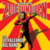 cover_art-The_Ed_Palermo_Big_Band-The_Adventures_of_Zodd_Zundgren-tn