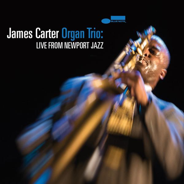JamesCarterOrganTrio_LiveFromNewportJazz_cover